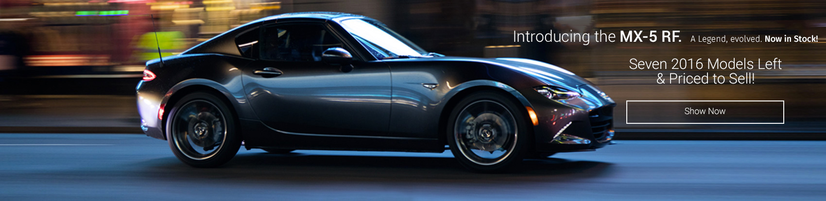Get your Mazda MX-5 Today!