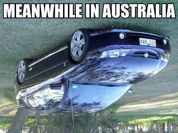 Meanwhile in Australia Meme