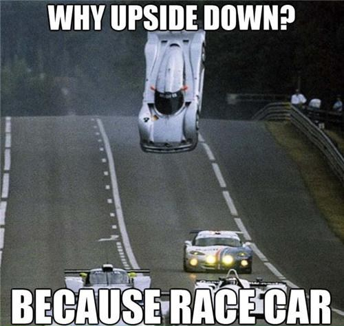 Why Upside Down? Because Racecar